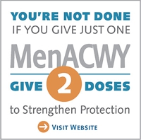MENACWY - Give Two Doses to Strengthen Protections - www.give2menacwy.org
