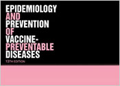 Epidemiology and Prevention of Vaccine-Preventable Diseases, 13th Edition The Pink Book