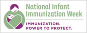 National Infant Immunization Week is April 18�25