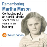 Remembering Martha Mason: Contracting polio as a child, Martha spent over 60 years in an iron lung
