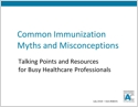 PowerPoint: Common Immunization Myths and Misconceptions