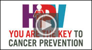 You Are the Key to HPV Cancer Prevention