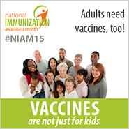 Adults: Vaccines are not just for kids