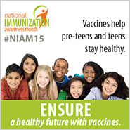 Preteens and Teens: Ensure a healthy future with vaccines