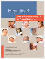 Hepatitis B - What Hospitals Need to Do to Protect Newborns