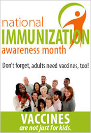 August is National Immunization Awareness Month - Adults need vaccines too