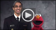 The U.S. Surgeon General, Dr. Vivek H. Murthy, and Elmo want you to stay healthy and get vaccinated!